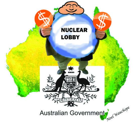 Nuclear lobby  on Aust govt